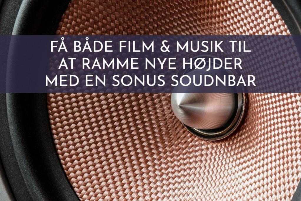 Få både film og musik til at ramme nye højder med en Sonos Soundbar